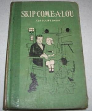Skip-Come-A-Lou: Darby, Ada Claire
