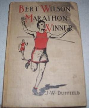 Bert Wilson, Marathon Winner: Duffield, J.W.