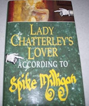 Lady Chatterley's Lover According to Spike Milligan: Milligan, Spike
