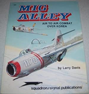 MIG Alley: Air to Air Combat Over: Davis, Larry