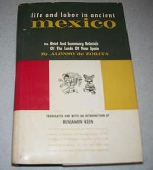 Life and Labor in Ancient Mexico: The: de Zorita, Alonso