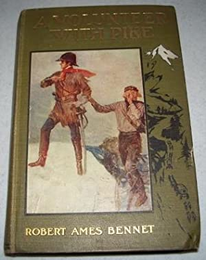 A Volunteer with Pike: The True Narrative: Bennet, Robert Ames