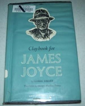 Claybook for James Joyce: Gillet, Louis