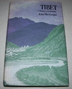 Tibet: A Chronicle of Exploration: MacGregor, John