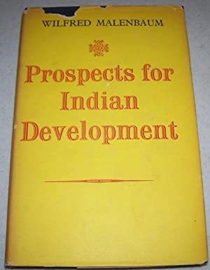 Prospects for Indian Development: Malenbaum, Wilfred