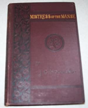 The Mistress of the Manse: A Poem: Holland, J.G.