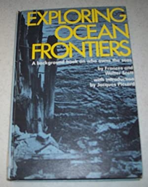 Exploring Ocean Frontiers: A Background Book on: Scott, Frances and