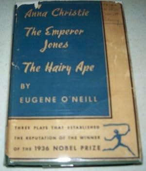 Anna Christie; The Emperor Jones; The Hairy: O'Neill, Eugene