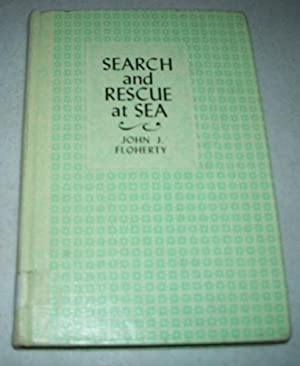 Search and Rescue at Sea: Floherty, John J.