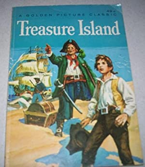 Treasure Island (A Golden Picture Classic): Stevenson, Robert Louis;