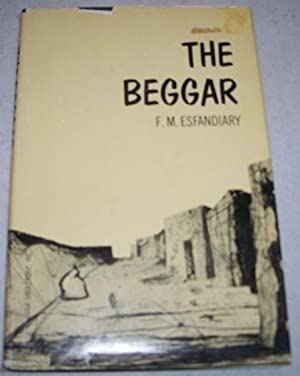 The Beggar: Esfandiary, F.M.