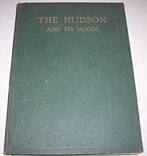 The Hudson and Its Moods: An Idyl: Springer, Walter Glen