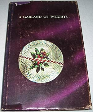 A Garland of Weights: Some Notes on Collecting Antique French Glass Paperweights for Those Who Don't