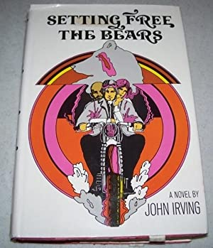 Setting Free the Bears: A Novel: Irving, John