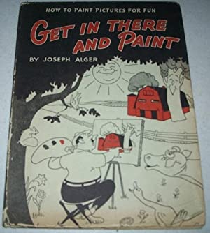 Get In There and Paint: How to: Alger, Joseph