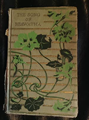 The Song of Hiawatha: Longfellow, Henry Wadsworth