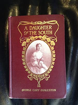 A daughter of the South, A war's: Eggleston, George Cary