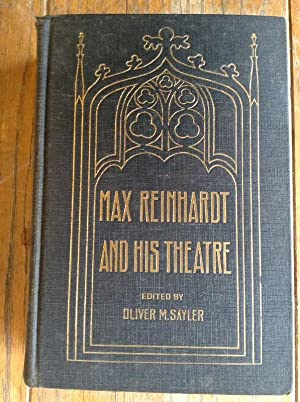 Max Reinhardt and His Theatre: Reinhardt, Max &