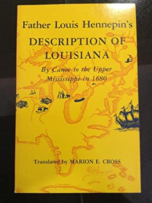 Father Louis Hennepin's Description Of Louisiana By: Hennepin, Father Louis