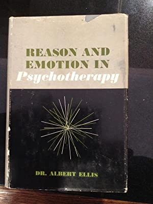 Reason and Emotion in Psychotherapy: Ellis, Dr. Albert