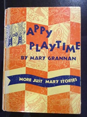 Happy Playtime More Just Mary Stories: Grannan, Mary (Ill