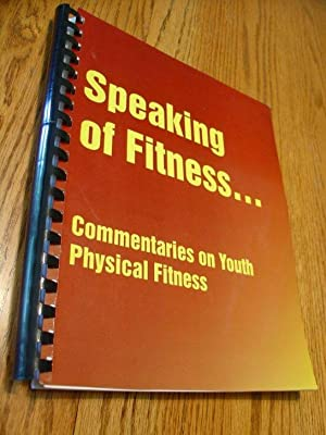 Speaking of Fitness. Commentaries on youth Physical Fitness