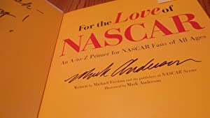 For The Love Of Nascar An A-to-z Primer For Nascar Fans Of All Ages: Mike Fresina, Mark Anderson
