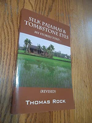Silk Pajamas & Tombstone Eyes - My stories Told.: Thomas Rock