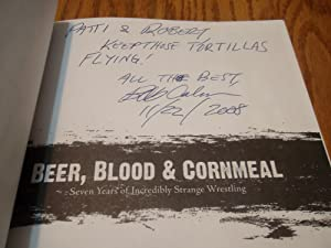 Beer, Blood & Cornmeal: Seven Years of Strange Wrestling