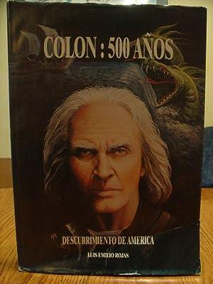 Colon: 500 Anos Del Descubrimento De America: Rojas, Luis Emilio