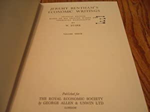 Jeremy Bentham's Economic Writings; Volume Three: W. Stark