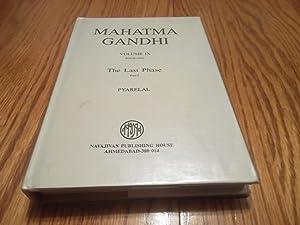 Mahatma Gandhi, Volume IX, Book-One The Last: Pyarelal