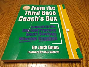 From the Third Base Coach's Box; Superb Drills Efficient Practice Smart Strategy Winning Baseball
