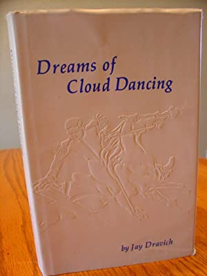 Dreams Of Cloud Dancing: Dravich Jay