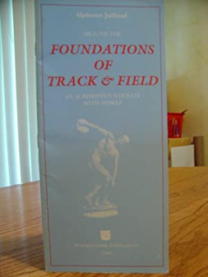 Around the Foundations of Track & Field - An Acrimonious Debate with Myself