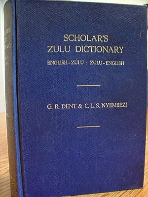Scholar's Zulu Dictionary English - Zulu : Dent G.R. &