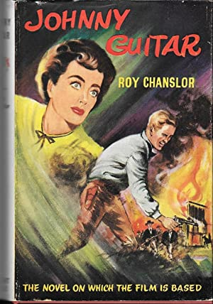 Johnny Guitar; a first edition, first print: Chanslor Roy
