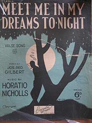 Meet Me in My Dreams Tonight: Jos. Geo. Gilbert