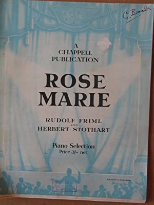 Rose Marie - Piano Selection: Rudolf Friml and