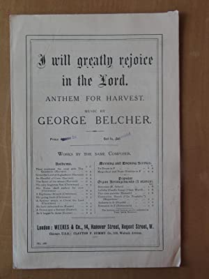 I Will Greatly Rejoice in the Lord - Anthem for Harvest: George Belcher