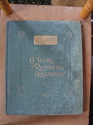 a Score of Romantic Fragments for the Pianoforte - Volume 1