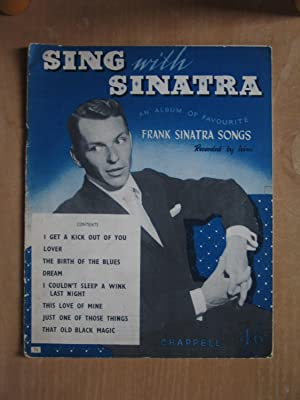 Sing with Sinatra - an Album of Favourite Frank Sinatra Songs as Recorded By Him