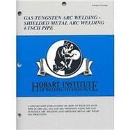 Gas Tungsten Arc Welding 6 Inch Pipe: Hobart Institute of