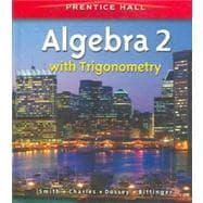 Prentice Hall Classics: ALGEBRA 2 WITH TRIGONOMETRY: Smith, Charles; Charles,