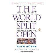 The World Split Open How the Modern: Rosen, Ruth