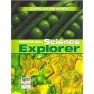 Prentice Hall Science Explorer: Cells and Heredity: Cronkite, Donald, Ph.D.;