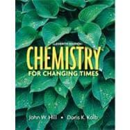 Chemistry For Changing Times: Hill, John W.;