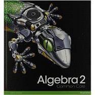 HIGH SCHOOL MATH 2012 COMMON-CORE ALGEBRA 2: Unknown
