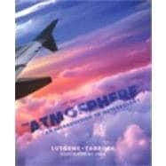 The Atmosphere An Introduction to Meteorology: Lutgens, Frederick K.;