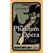 The Phantom of the Opera (Centennial Edition): Leroux, Gaston; Flynn,